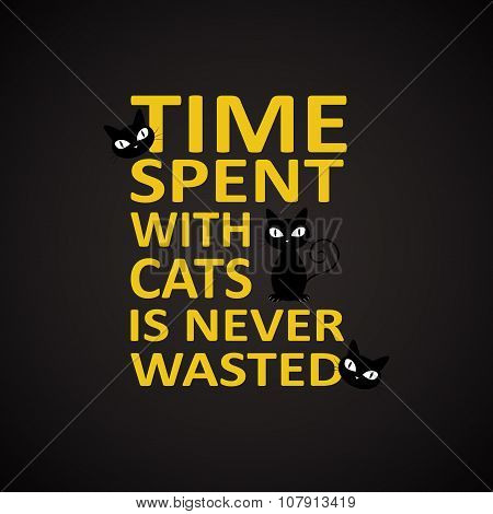 Time spent with cats - funny inscription template