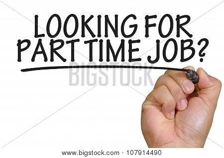 Hand Writing Looking For Part Time Job Over Plain White Background