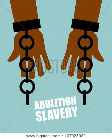 Abolition Of Slavery. Hands Black Slave With Broken Chains. Shattered Shackles. Broken Handcuffs. Lo