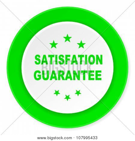 satisfaction guarantee green fresh circle 3d modern flat design icon on white background