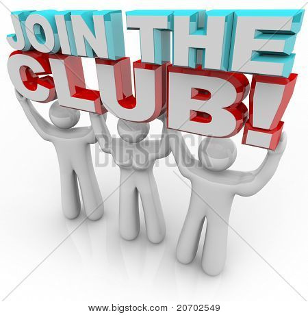 Three people hold 3d letters reading Join the Club, representing the personal satisfaction and growth that someone can feel when becoming a member of an organization or group with a common goal