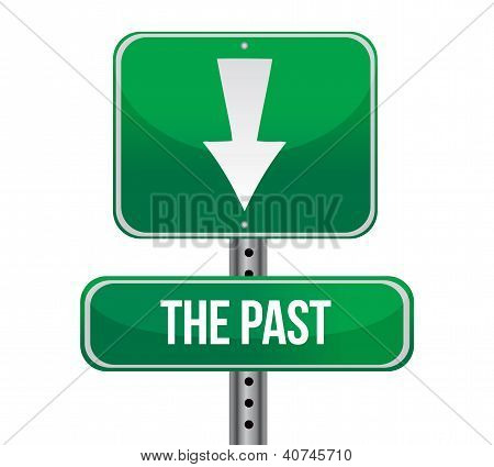 The Past, Behind You Green Road Sign