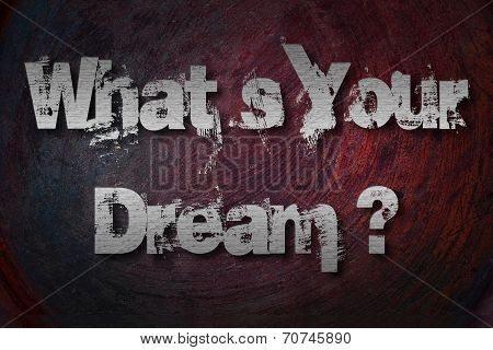 What's Your Dream Concept
