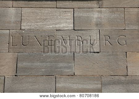 Luxemburg. Word carved into the stone blocks.