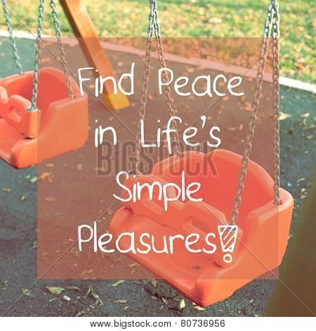 Inspirational Life Quote / Find Peace in Life's Simple Pleasures