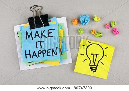 Make it happen / Motivational inspirational business quote