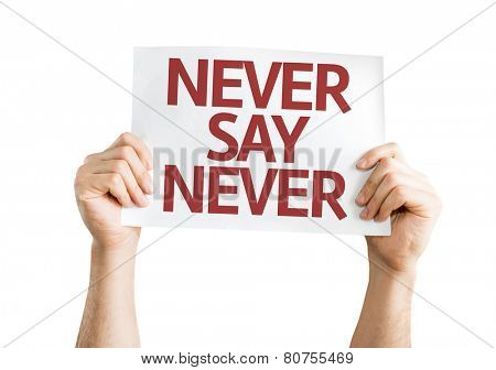 Never Say Never card isolated on white background