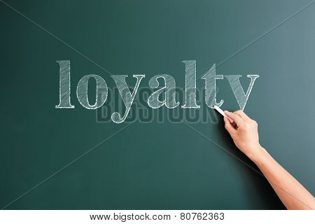 loyalty written on blackboard