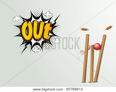 Red cricket ball hitting the wicket stumps with text Out on pop art explosion.