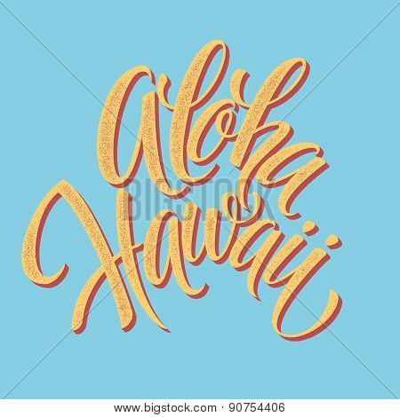 Aloha Hawaiian handmade lettering. Vintage textured hand crafted ink drawing.
