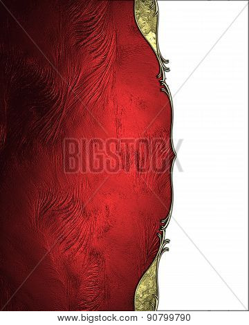 Abstract Red Texture With Gold Edge On A White Background. Template For Design. Template For Site