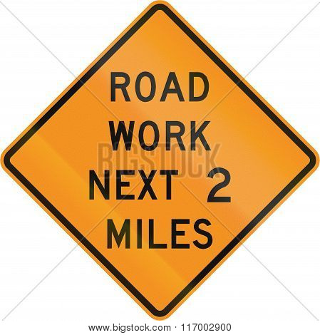 Road Sign Used In The Us State Of Virginia - Road Work Next 2 Miles