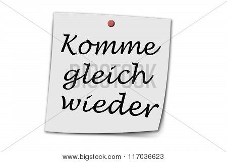 Komme Gleich Wieder Written On A Memo