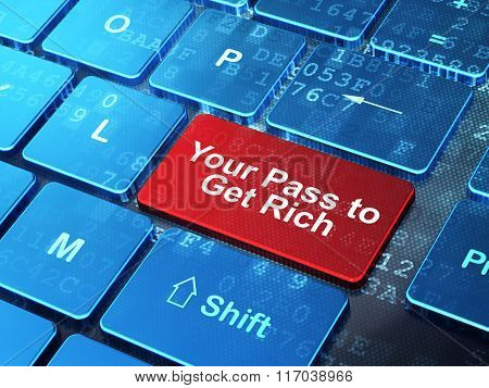 Business concept: Your Pass to Get Rich on computer keyboard background