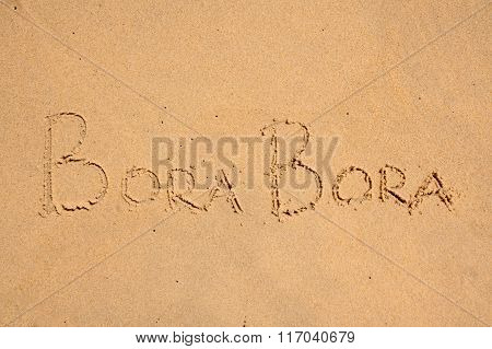 Bora Bora Sign On  Sand, As Background