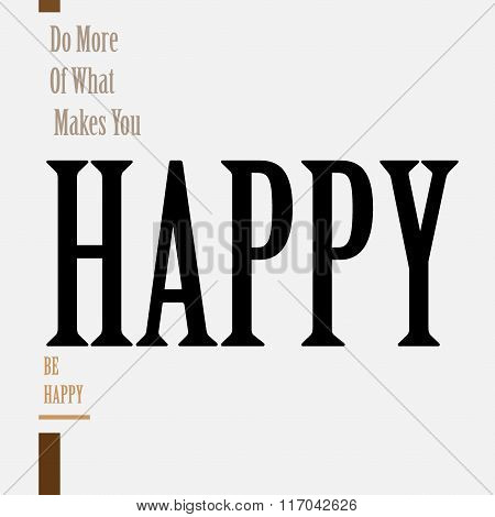 Do More Of What Makes You Happy - text.