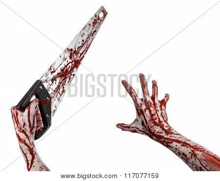 Halloween Theme: Bloody Hand Holding A Bloody Saw On A White Background