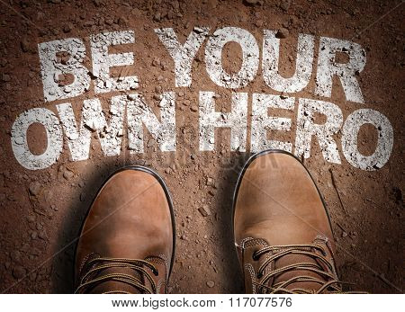 Top View of Boot on the trail with the text: Be Your Own Hero