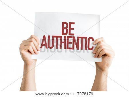 Be Authentic placard isolated on white