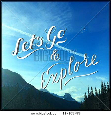 Inspirational Typographic Quote - Let's Go & Explore