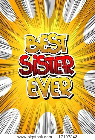 Best Sister Ever - Comic Book Style Word.