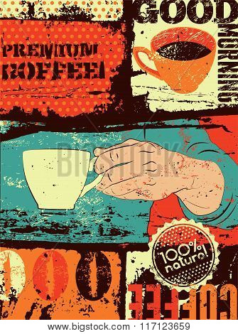 Coffee typographical vintage style grunge poster. Hand holds a coffee cup. Retro vector illustration