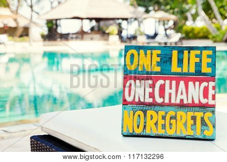 Inspirational Motivational Life Quote wooden board One Life One Chance No regrets on summer, tropica