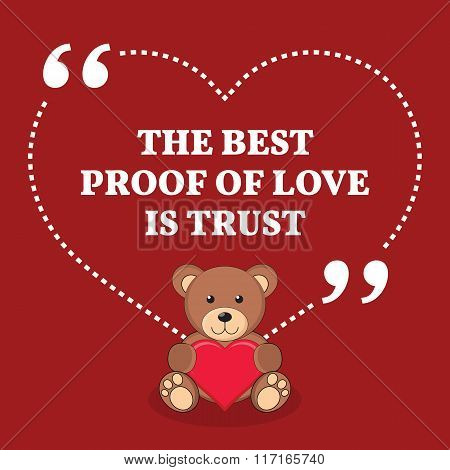 Inspirational Love Marriage Quote. The Best Proof Of Love Is Trust.