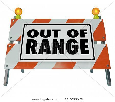 Out of Range words on a barrier or barricade sign to illustrate no or lack of signal, connection or network communication