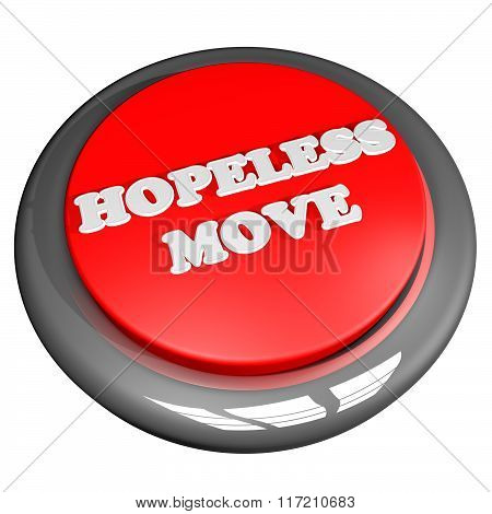 Hopeless Move Button