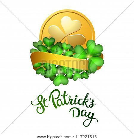 Coin And Clovers And Original Lettering St. Patricks Day