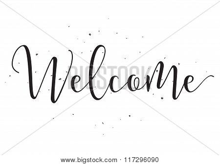 Welcome inscription. Greeting card with calligraphy. Hand drawn design elements. Black and white.