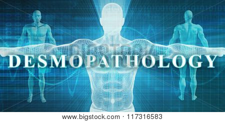 Desmopathology as a Medical Specialty Field or Department