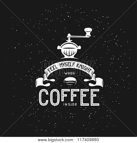 Coffee related vintage vector illustration with funny quote.