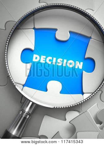 Decision - Puzzle with Missing Piece through Loupe.