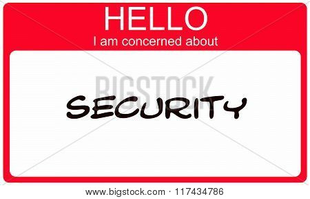 Hello I Am Concerned About Security Red Name Tag