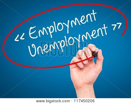 Man Hand Writing Employment - Unemployment With Black Marker On Visual Screen.