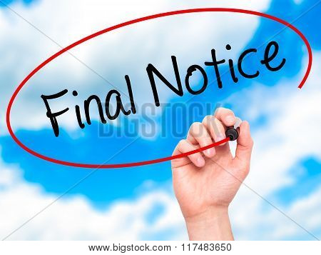 Man Hand Writing Final Notice With Black Marker On Visual Screen