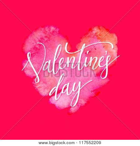 Happy Valentines Day calligraphy card on beautiful watercolor heart background. Vector illustration