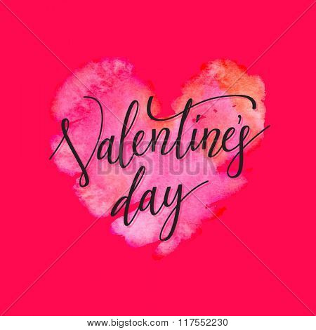 Valentines Day calligraphy card on beautiful watercolor heart background. Vector illustration