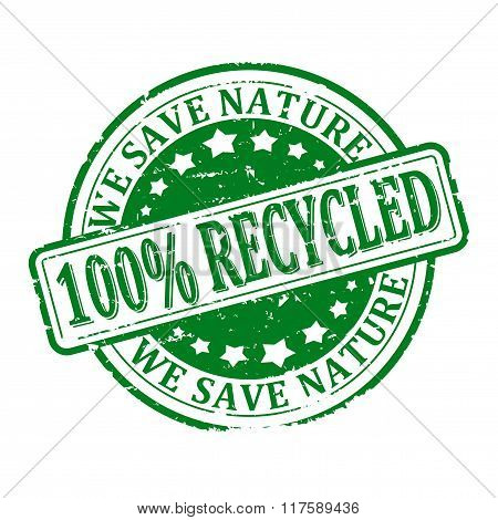 Damaged Round Green Stamp With The Words - 100% Recycled, We Save Nature - Vector