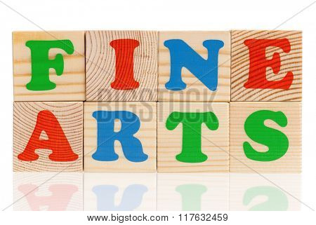 Fine arts words formed by colorful wooden alphabet blocks, isolated on white background