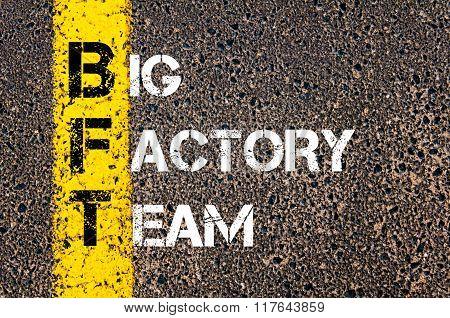 Business Acronym Bft Big Factory Team