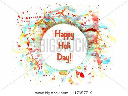 Colorful Card With Chaotic Watercolor Splashes And Blots. Festival Of Colors Holi