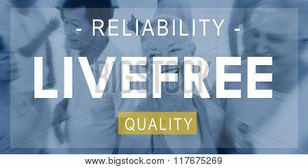 Livefree Reliability Quality Living Life Concept