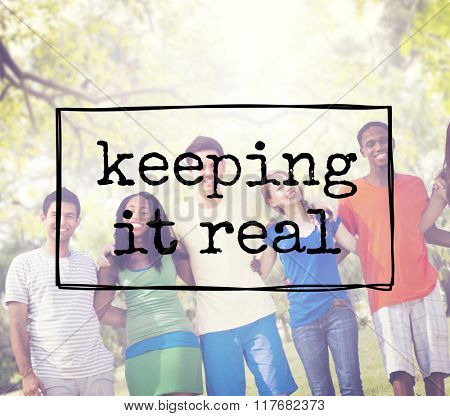 Keeping It Real Truth Honesty Reality Lifestyle Concept