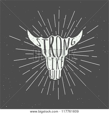 Vintage Bull Head Silhuette With Motivational Slogan. Vector Illustration