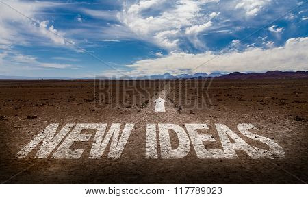 New Ideas written on desert road