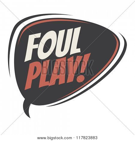 foul play retro speech balloon