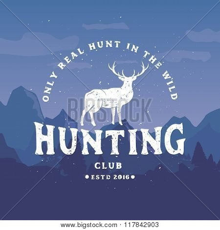 Only Real Hunt in Wild. Vintage Hunting Club Emblem or Label with Deer on Mountains background.